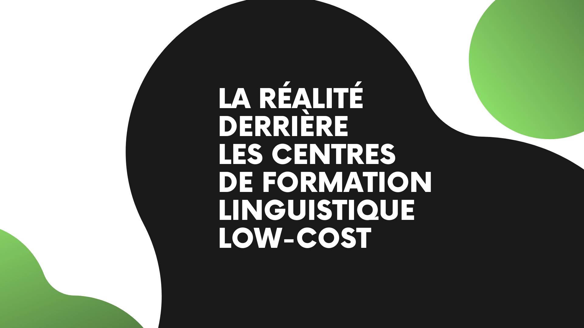 la réalité derrière les centres de formation linguistiques low-cost